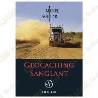 "Thriller ""Geocaching Sanglant"" - Michel Aguilar"