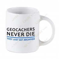 Geocaching white mug - Geocachers Never Die