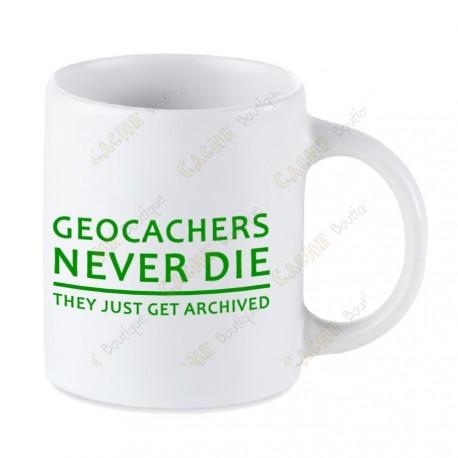 Geocaching white mug - Geocachers Never Die