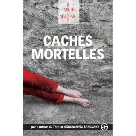 "Thriller ""Caches Mortelles"" - Michel Aguilar, French"